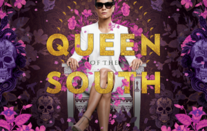 Queen Of The South TV Series Background