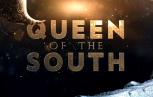 Queen Of The South TV Series Pictures