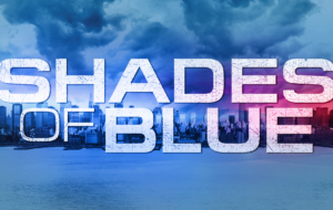 Shades Of Blue TV Series Widescreen